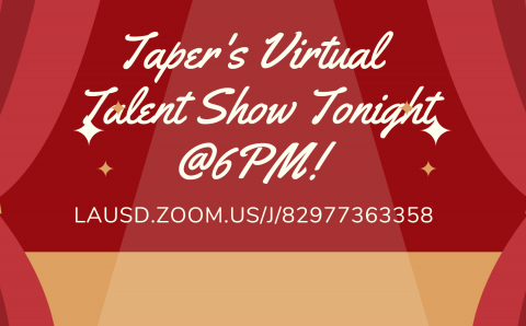 Taper's Virtual Talent Show Tonight @ 6PM!