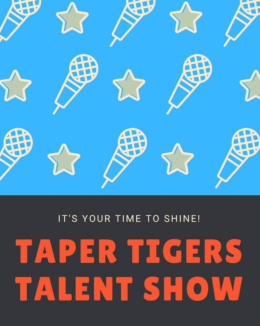 Taper Virtual Talent Show!!!