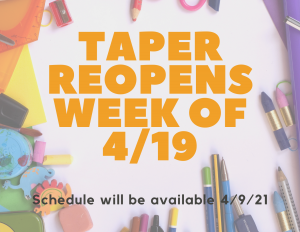 Taper Opens the Week of April 19th